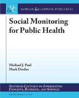 Social Monitoring for Public Health - Synthesis Lectures on Information Concepts, Retrieval, and Services (Paperback)