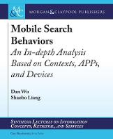 Mobile Search Behaviors: An In-depth Analysis Based on Contexts, APPs, and Devices - Synthesis Lectures on Information Concepts, Retrieval, and Services (Paperback)