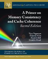 A Primer on Memory Consistency and Cache Coherence - Synthesis Lectures on Computer Architecture (Paperback)