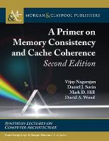 A Primer on Memory Consistency and Cache Coherence - Synthesis Lectures on Computer Architecture (Hardback)
