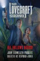 The Lovecraft Squad: All Hallows Horror: A Novel - Lovecraft Squad 1 (Hardback)