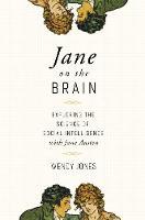 Jane on the Brain: Exploring the Science of Social Intelligence with Jane Austen (Hardback)