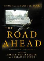 The Road Ahead: Fiction from the Forever War (Paperback)
