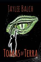 Tomas of Terra: The Mastery of Tomas Series, Book One (Paperback)