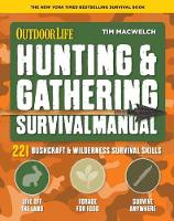 Hunting and Gathering Survival Manual: 221 Primitive and Wilderness Survival Skills (Paperback)