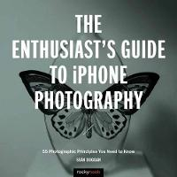 The Enthusiast's Guide to iPhone Photography (Paperback)