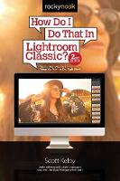 How Do I Do That in Lightroom Classic? (Paperback)