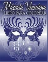 Mascara Veneciana Libro Para Colorear (Paperback)