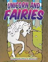 Unicorn and Fairies Coloring Pages: Kids Colouring Books (Paperback)