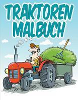 Traktoren Malbuch: Malbuch Fur Kinder (Paperback)