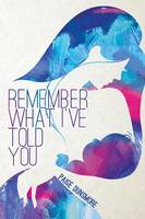 Remember What I've Told You (Paperback)