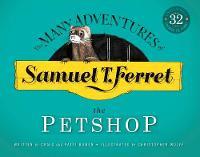 Samuel T. Ferret: The Petshop (Hardback)