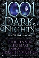 1001 Dark Nights: Bundle Five - 1001 Dark Nights Bundle 5 (Paperback)