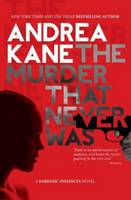 The Murder That Never Was - Forensic Instincts 5 (Hardback)