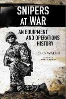 Snipers at War: An Equipment and Operations History (Hardback)