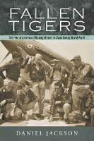 Fallen Tigers: The Fate of America's Missing Airmen in China during World War II - History of Military Aviation (Hardback)