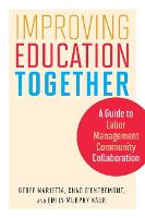 Improving Education Together: A Guide to Labor-Management-Community Collaboration (Paperback)