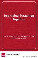 Improving Education Together: A Guide to Labor-Management-Community Collaboration (Hardback)
