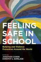 Feeling Safe in School: Bullying and Violence Prevention Around the World (Paperback)
