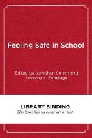 Feeling Safe in School: Bullying and Violence Prevention Around the World (Hardback)