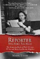 The Reporter Who Knew Too Much: The Mysterious Death of What's My Line TV Star and Media Icon Dorothy Kilgallen (Hardback)