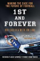 1st and Forever: Making the Case for the Future of Football (Hardback)
