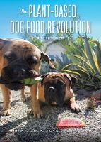 The Plant-Based Dog Food Revolution - With 50 Recipes (Paperback)