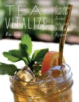 Tea-Vitalize: Cold-Brew Teas and Herbal Infusions to Refresh and Rejuvenate (Paperback)