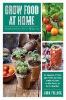 Grow Food at Home: Simple Methods for Small Spaces (Paperback)