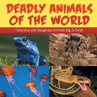 Deadly Animals of the World