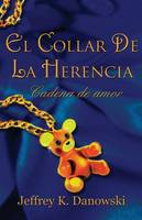 El Collar de La Herencia: Cadena de Amor (Spanish) (Paperback)
