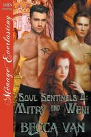 Soul Sentinels 4: Mitry and Weni (Siren Publishing: Menage Everlasting) (Paperback)