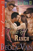 Triple H Ranch [Slick Rock 13] (Siren Publishing: Menage Everlasting) (Paperback)