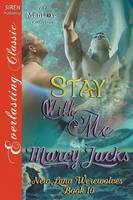 Stay with Me [New Luna Werewolves 10] (Siren Publishing Everlasting Classic Manlove) (Paperback)