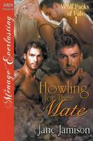 Howling for Their Mate [Wolf Packs of Fate 1] (Siren Publishing Menage Everlasting) (Paperback)