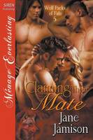 Claiming Their Mate [Wolf Packs of Fate 5] (Siren Publishing Menage Everlasting) (Paperback)