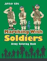 Marching With Soldiers: Army Coloring Book (Paperback)