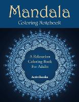Mandala Coloring Notebook: A Relaxation Coloring Book For Adults (Paperback)