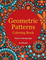 Geometric Patterns Coloring Book - Pattern Coloring Pages (Paperback)
