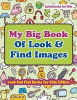 My Big Book Of Look & Find Images - Look And Find Books For Kids Edition (Paperback)