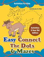 Easy Connect The Dots & Mazes Activities For Kids - Activities 3 Year Old Edition (Paperback)