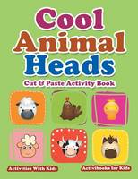 Cool Animal Heads Cut & Paste Activity Book - Activities With Kids (Paperback)