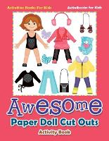 Awesome Paper Doll Cut Outs Activity Book - Activities Books For Kids (Paperback)