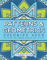 Patterns & Geometrics Coloring Book: Pattern Coloring Books For Teens (Paperback)