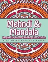 Mehndi & Mandala Inspired Pattern Coloring Book Sets: A Coloring Book For Adults (Paperback)