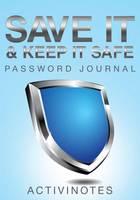 Save It & Keep It Safe Password Journal (Paperback)