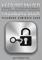 Keep Organized Password Book - Password Reminder Book (Paperback)