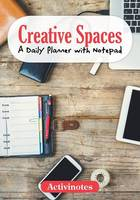 Creative Spaces - A Daily Planner with Notepad (Paperback)