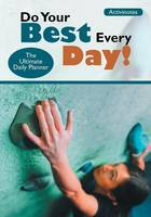 Do Your Best Every Day! The Ultimate Daily Planner (Paperback)
