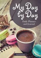 My Day by Day Daily Planner and Journal (Paperback)